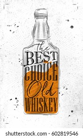 Poster bottle lettering the best choice old whiskey drawing on dirty paper background