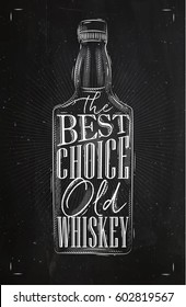 Poster bottle lettering the best choice old whiskey drawing with chalk on chalkboard background