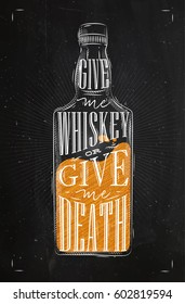 Poster bottle lettering give me whiskey or give me death drawing with chalk and color on chalkboard background