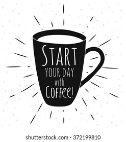 Poster coffee mug. Start your day with a coffee. Vector illustrations.
