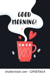 The poster with the cup of coffee and funny text. Hand drawn vector illustration.