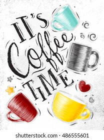 Poster with cups lettering its coffee time drawing on dirty paper background