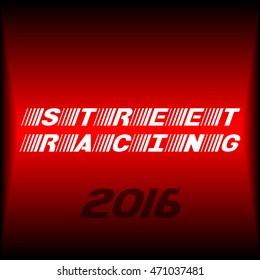 Poster design. Street racing 2016 tag.