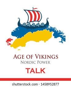 Poster design for a talk lecture on the history of Scandinavia and the Vikings. Vector illustration with a drakkar ship on Scandinavian countries.