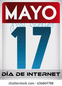 Poster with digital calendar like loose-leaf paper connected with circuits and digital effect, reminding you the date for Internet Day (written in Spanish) in May 17.