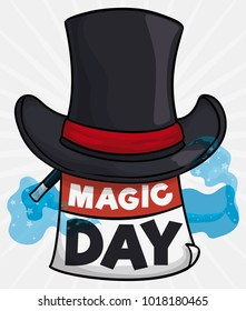 Poster with elegant magician top hat, wand, a sign like a loose-leaf calendar with greeting message for Magic Day celebration and mist.