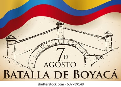 Poster with flag and traditional Colombian landmark in hand drawn style: the Bridge of Boyaca Commemorating the Battle celebration in August 7 (written in Spanish).