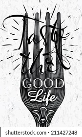Poster fork lettering taste of the good life in retro vintage style drawing in black and white graphics