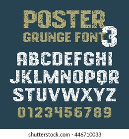 Poster Grunge font / Geometric vector alphabet for headlines, posters, labels and other uses / Uppercase letters and numbers on a grunge background / Sans serif