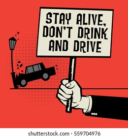 Poster in hand, business concept with car crash and text Stay Alive Don't Drink and Drive, vector illustration