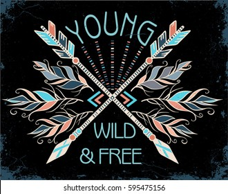 """Poster with hand drawn tribal arrows, feathers and text a black antique background. """"Young wild and free"""". Vector illustration with ethnic elements isolated on a black background. Tribal theme"""