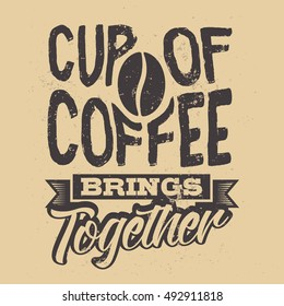 Poster with hand-drawn coffee slogan. Creative vector illustration. Typography design for posters, prints, labels, menu design, advertising cafe or restaurant.