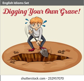 A poster of an idiom showing a man digging a grave