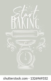 Poster with illustrated pastry equipment lettering start baking in hand drawing style on gray background.