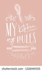 Poster with illustrated pastry equipment lettering my kitchen rules in hand drawing style on pink background.