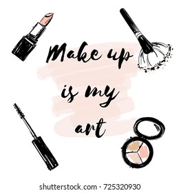 "Poster with inscription ""Makeup is my art"" with Hand drawn makeup cosmetics: Hand drawn Set of Lipstick, makeup brush, eyeshadow, mascara. Make up collection for art, Hand drawn holiday lettering."