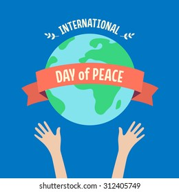 Poster for International Day of Peace. Hands holding a globe. Ribbon with text around an Earth. Flat style illustration. Vector stock.