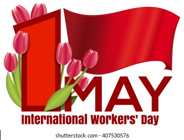 Poster to the International Workers Day with the red flag and a bouquet of tulips. May 1st Labor Day background. May Day. Vector illustration