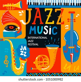 Poster for the jazz musical festival with classic music instruments - cello, cornet, tuba, clarinet, saxophone and gramophone. Handdrawn lettering. Vector illustration for music events, jazz concerts.