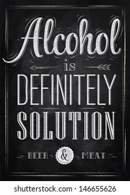 Poster lettering alcohol is definitely solution beer and meat, in retro style drawing with chalk on chalkboard background.