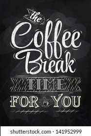 Poster lettering the coffee break time for you drawing with chalk on chalkboard background.