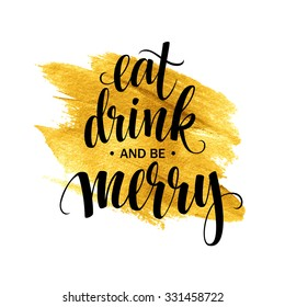 Poster lettering Eat drink and be merry. Vector illustration EPS10