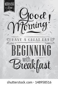 Poster lettering good morning beginning with breakfast, in vintage style drawing with coal on board.