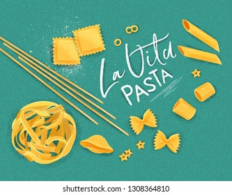 Poster lettering la vita pasta with many kinds of macaroni drawing on turquoise background.