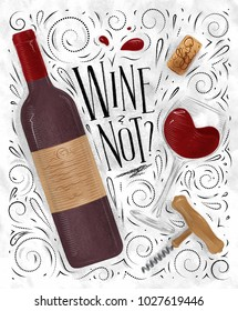 Poster lettering wine not, with illustrated bottle, glass, cork, corkscrew and design elements drawing in vintage style on white background.