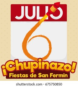 """Poster with a loose-leaf calendar with a rocket on fire with a trail of powder like number six, commemorating the """"Chupinazo"""" or the beginning of Festival of San Fermin (written in Spanish) in July 6."""