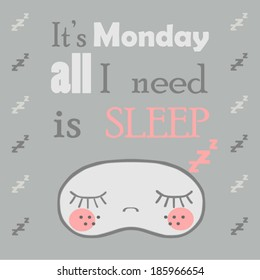 Poster, It's monday all I need is sleep