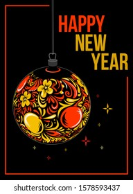 Poster with New Year greeting and the Christmas ball decorated with Khokhloma pattern