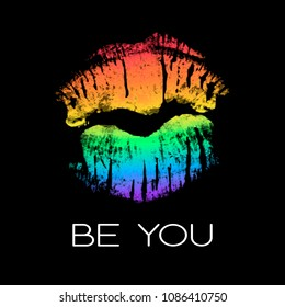 Poster with rainbow lipstick imprint. White phrase Be You and LGBT colorful lips kiss isolated on black background. Vector Decorative illustration for support card
