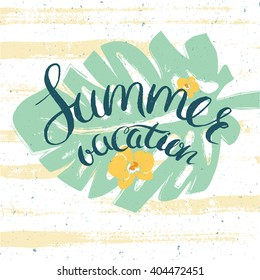 poster for summer vacation with palm leaves, flowers an hand drawn lettering