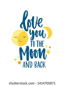 Poster template for children's room with crescent, stars and Love You To The Moon And Back inscription handwritten with elegant cursive calligraphic font. Flat colorful childish vector illustration.