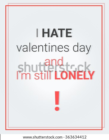 Poster Text Hate Valentines Day Still Stock Vector Royalty Free