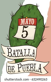 Poster with traditional nopal decorated with a loose-leaf calendar with reminder date and ribbon to commemorate the Puebla Battle in Cinco de Mayo (written in Spanish).
