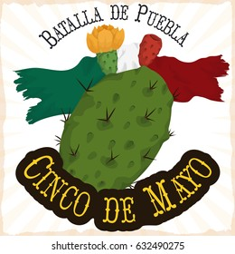 Poster with traditional ragged Mexican flag and nopal bloomed and with tuna fruit, to commemorate Battle of Puebla in Cinco de Mayo (written in Spanish) event.