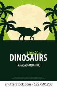 Poster World of dinosaurs. Prehistoric world. Parasaurolophus. Cretaceous period