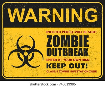 Poster zombie outbreak. Sign board with Zombie Outbreak Leave This Area. Vector illustration