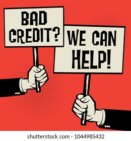Posters in hands, business concept with text Bad Credit? We Can Help!, vector illustration