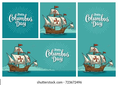 Posters for Happy Columbus Day. Sailing ship floating on the sea waves. Caravel Santa Maria. Vintage color vector engraving illustration ob blue background.