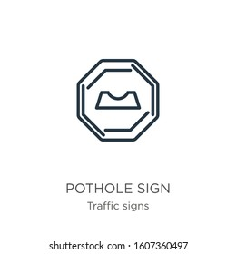 Pothole sign icon. Thin linear pothole sign outline icon isolated on white background from traffic signs collection. Line vector sign, symbol for web and mobile