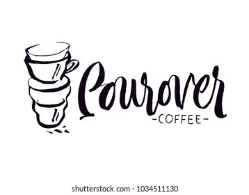Pourover coffee hand lettering, custom drawn letters. Brush pen calligraphy with vector coffee cup illustration. Logo for coffeshop. Expressive handwritting design.