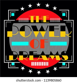 Power of dream typography images vector design illustration for t shirt