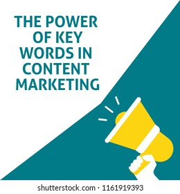 THE POWER OF KEYWORDS IN CONTENT MARKETING Announcement. Hand Holding Megaphone With Speech Bubble. Flat Vector Illustration