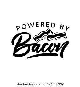 Powered by bacon keto inspirational quote with lettering and bacon slices isolated on white backhround. Vector illustration