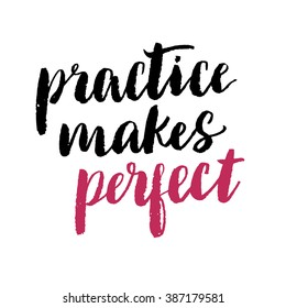 Practice makes perfect print. Modern brush lettering style.