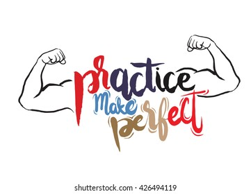 Practice makes perfect print,strong arm. Modern brush lettering style,Typographic poster.vector illustration