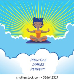 Practice makes perfect - typo motivational poster, illustration. Man meditating on sky - cute cartoon character of yoga or buddhist levitating on clouds. Sunshine - retro sunburst background.
